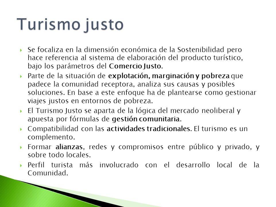 Se focaliza en la dimensión económica de la Sostenibilidad pero hace referencia al sistema de elaboración del producto turístico, bajo los parámetros