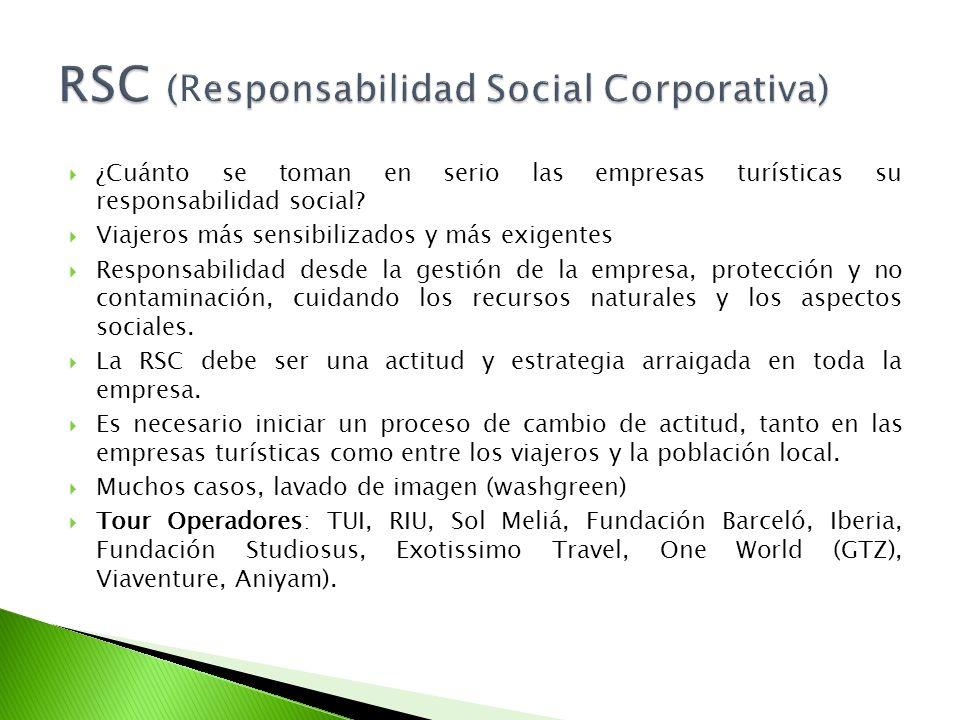 ¿Cuánto se toman en serio las empresas turísticas su responsabilidad social? Viajeros más sensibilizados y más exigentes Responsabilidad desde la gest