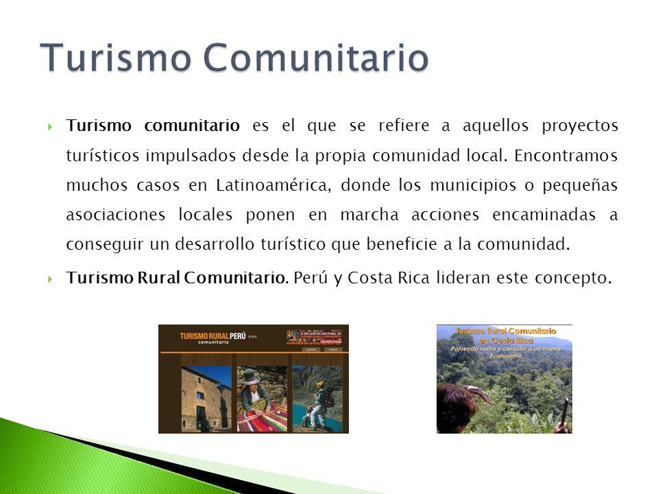 Turismo comunitario es el que se refiere a aquellos proyectos turísticos impulsados desde la propia comunidad local. Encontramos muchos casos en Latin