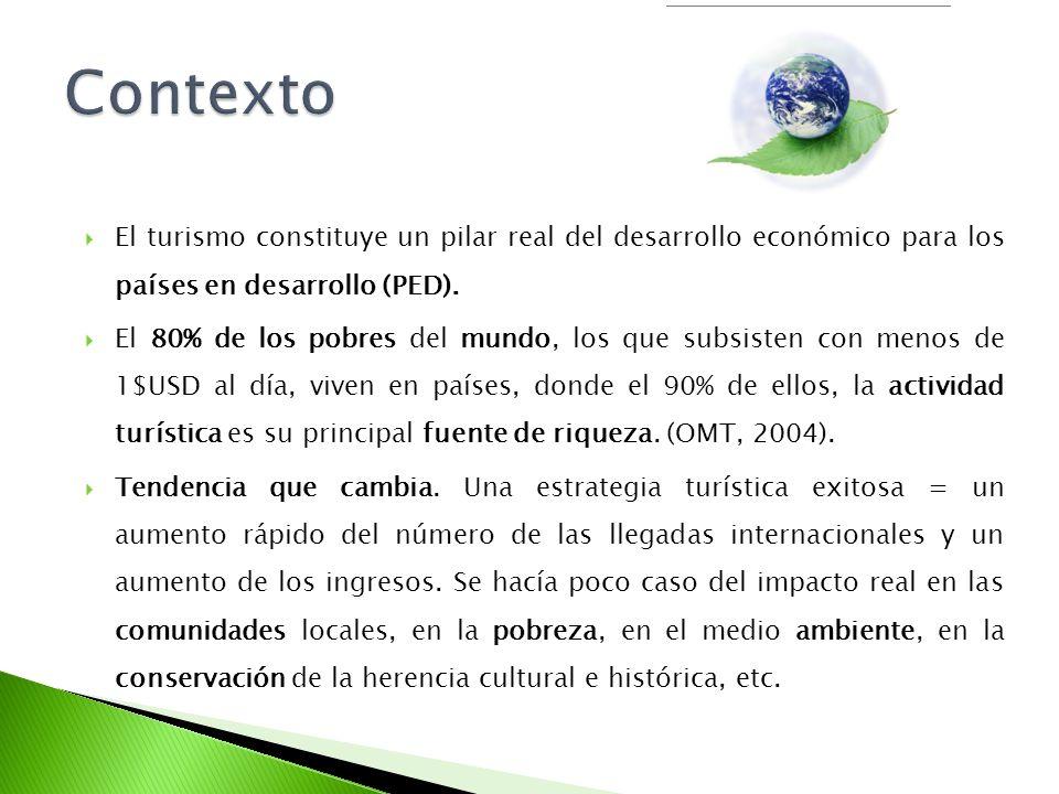 El turismo constituye un pilar real del desarrollo económico para los países en desarrollo (PED). El 80% de los pobres del mundo, los que subsisten co