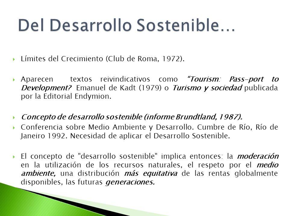 Límites del Crecimiento (Club de Roma, 1972). Aparecen textos reivindicativos como Tourism: Pass-port to Development? Emanuel de Kadt (1979) o Turismo