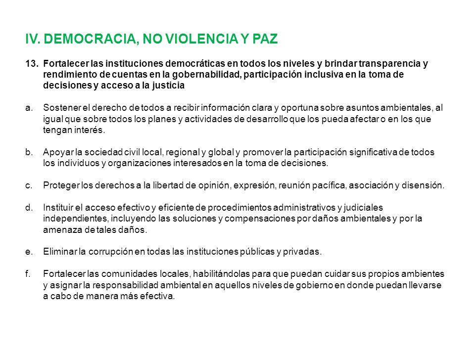 IV. DEMOCRACIA, NO VIOLENCIA Y PAZ 13.Fortalecer las instituciones democráticas en todos los niveles y brindar transparencia y rendimiento de cuentas