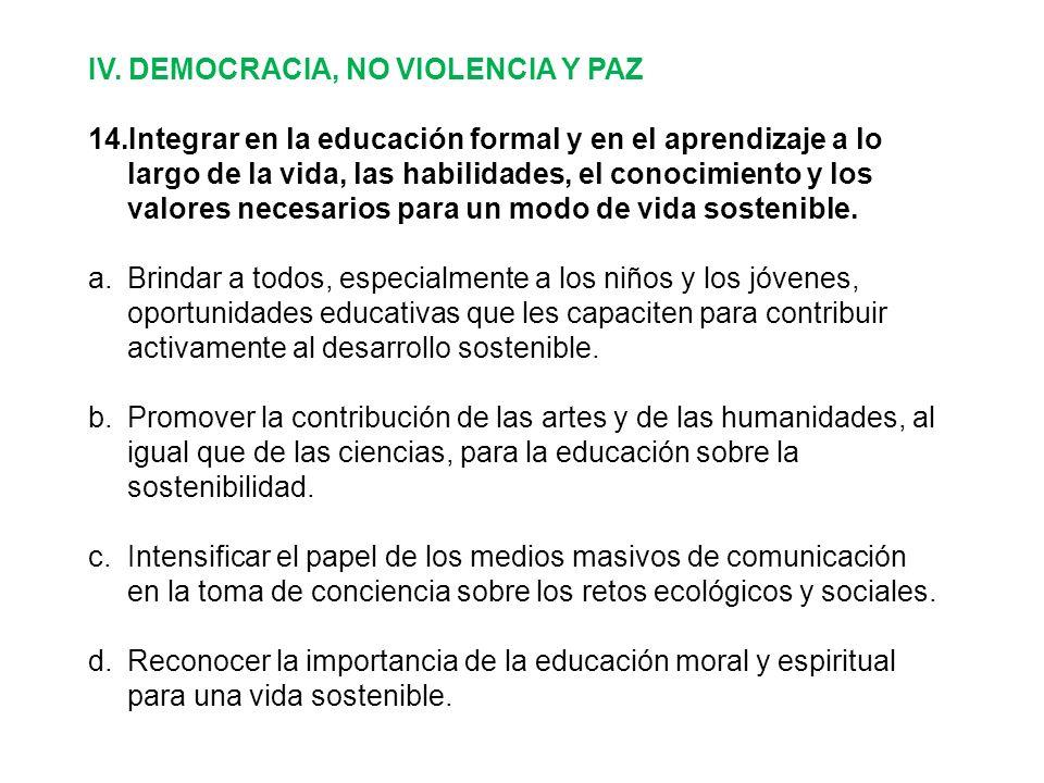 IV. DEMOCRACIA, NO VIOLENCIA Y PAZ 14.Integrar en la educación formal y en el aprendizaje a lo largo de la vida, las habilidades, el conocimiento y lo