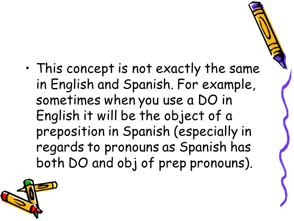 Personal a In Spanish, you need to add an a before and DO who is a person.