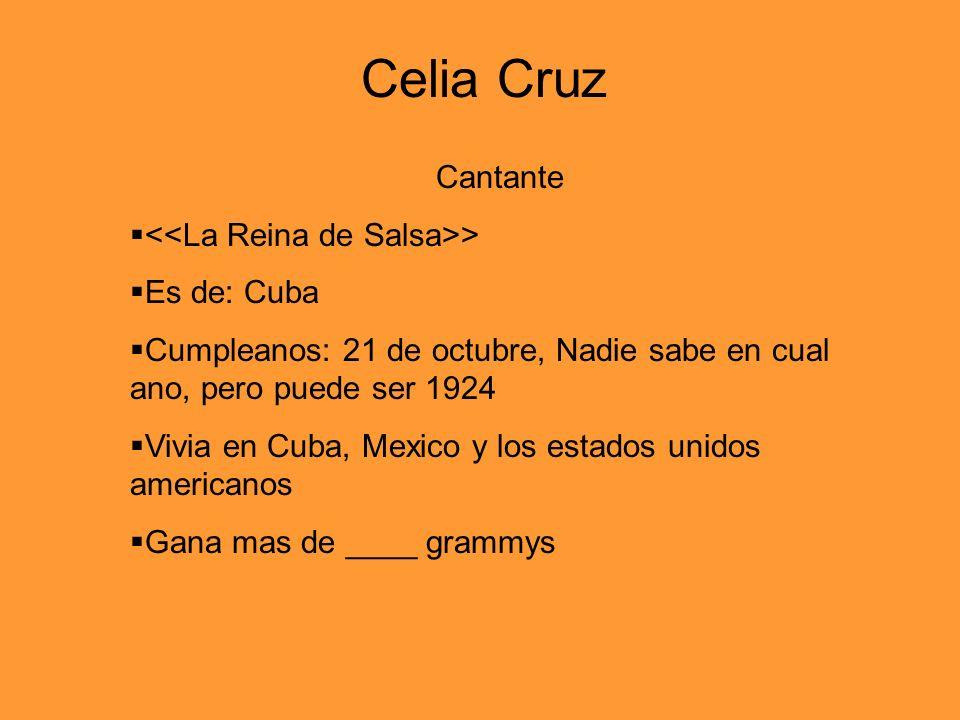 Cantante > Es de: Cuba Cumpleanos: 21 de octubre, Nadie sabe en cual ano, pero puede ser 1924 Vivia en Cuba, Mexico y los estados unidos americanos Gana mas de ____ grammys