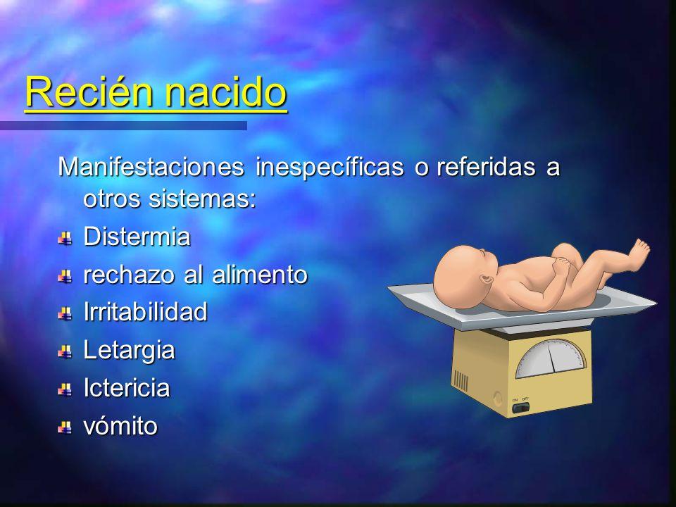 Exploración física Hepatoesplenomegalia, Tumoración abdominal Sintomatología de sepsis Fiebre persistente o recurrente sin causa aparente,HiporexiaIrritabilidadLetargiaVómito Diarrea