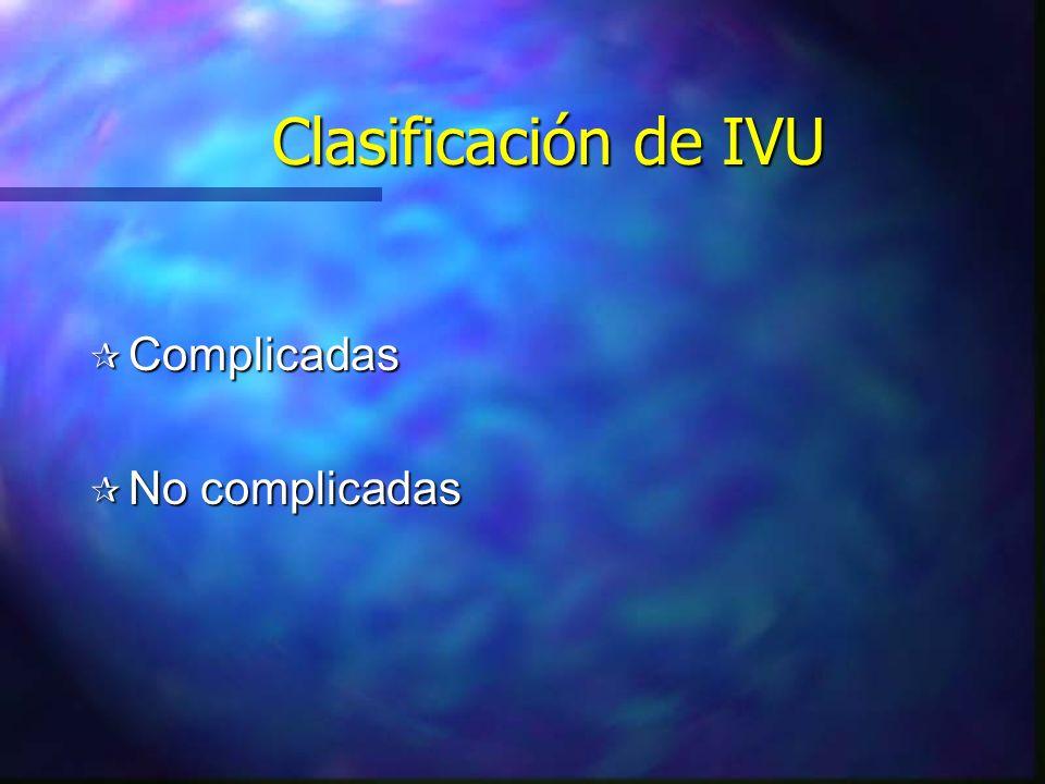 Criterios Complicadas No complicadas EdadMenos de 3 mesesMás de 3 meses Síntomas generales+- Anomalías urológicas+- Fiebre+- Dolor de costado+- Masa abdominal o en los flancos +- Patógeno no común+- Hiperazoemia+- Leucocitosis+- Indicación radiográfica de obstrucción +-
