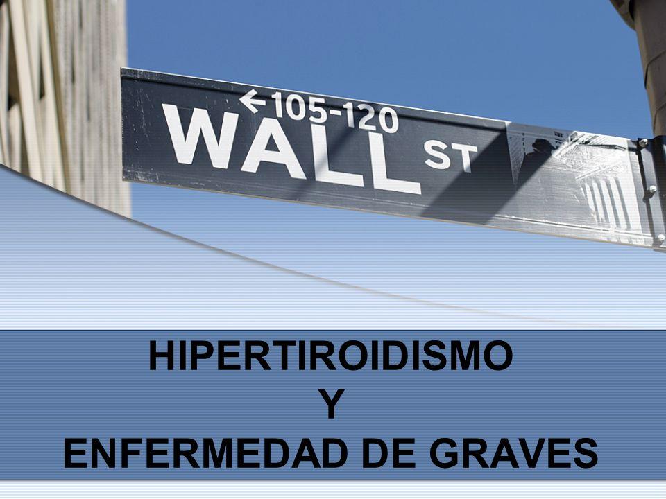 HIPERTIROIDISMO Y ENFERMEDAD DE GRAVES