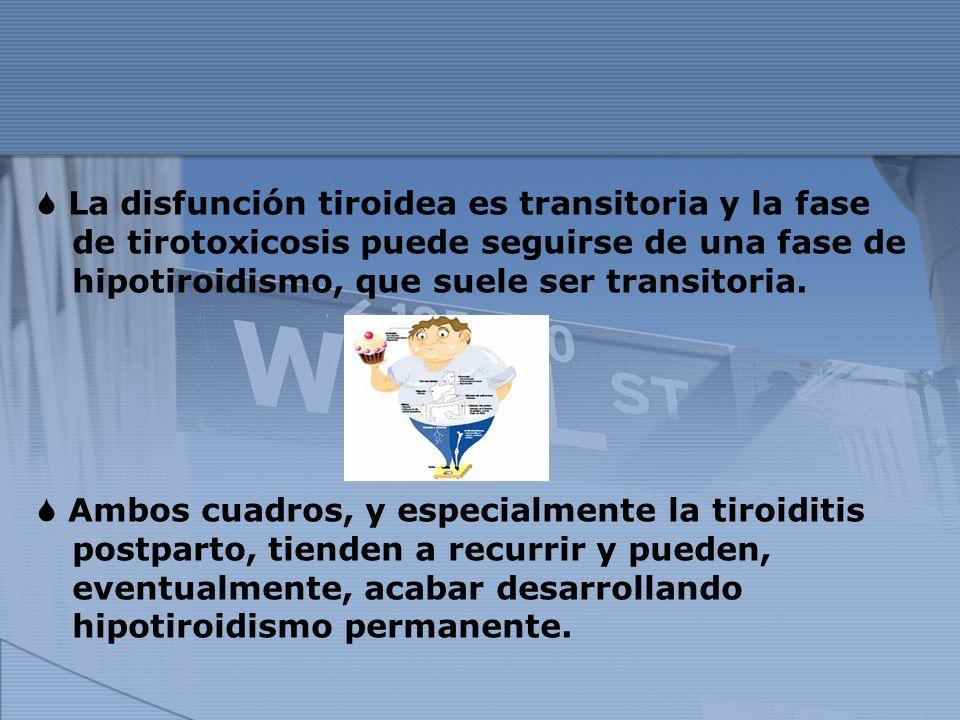 La disfunción tiroidea es transitoria y la fase de tirotoxicosis puede seguirse de una fase de hipotiroidismo, que suele ser transitoria. Ambos cuadro