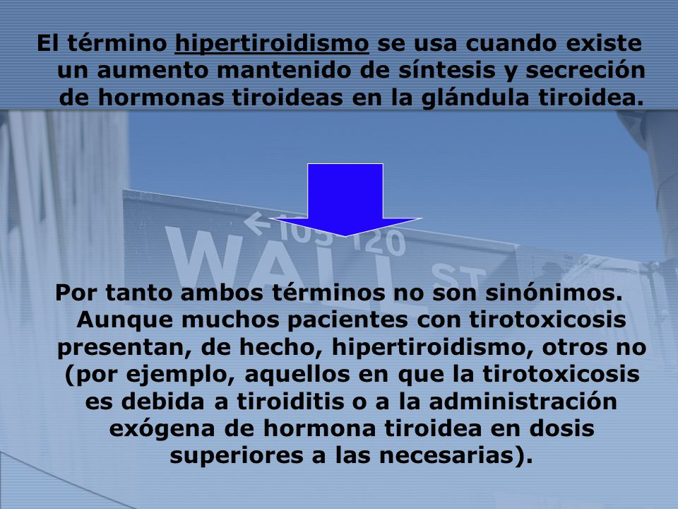 El término hipertiroidismo se usa cuando existe un aumento mantenido de síntesis y secreción de hormonas tiroideas en la glándula tiroidea. Por tanto