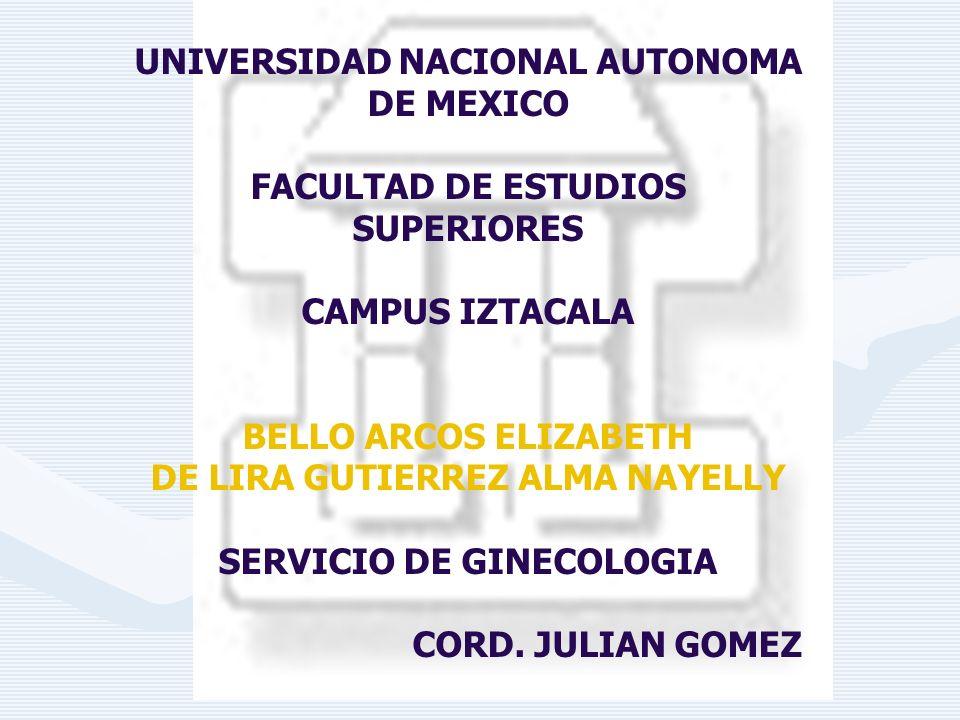 UNIVERSIDAD NACIONAL AUTONOMA DE MEXICO FACULTAD DE ESTUDIOS SUPERIORES CAMPUS IZTACALA BELLO ARCOS ELIZABETH DE LIRA GUTIERREZ ALMA NAYELLY SERVICIO