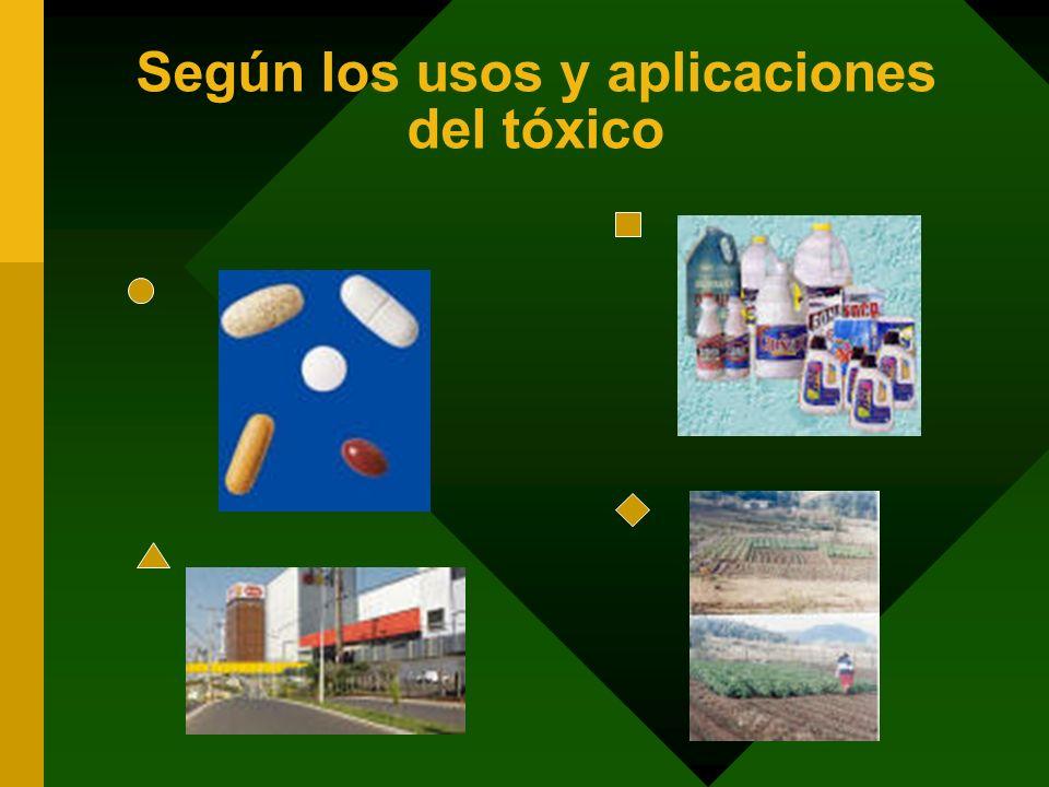 Según los usos y aplicaciones del tóxico