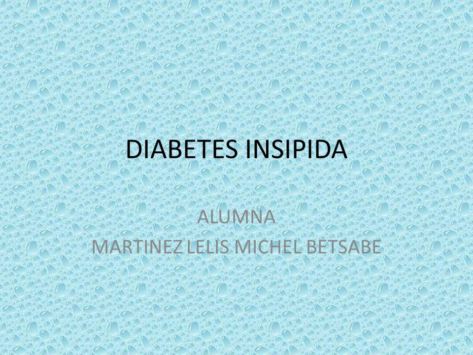 DIABETES INSIPIDA ALUMNA MARTINEZ LELIS MICHEL BETSABE