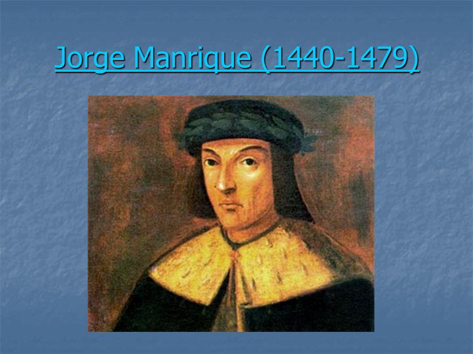 Jorge Manrique (1440-1479) Jorge Manrique (1440-1479)