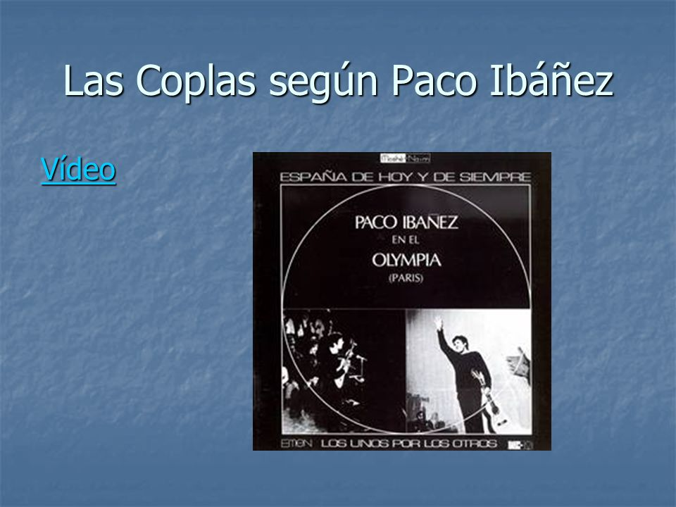 Las Coplas según Paco Ibáñez Vídeo