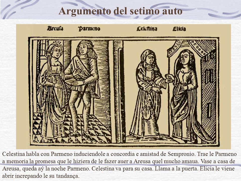 Argumento del setimo auto Celestina habla con Parmeno induciendole a concordia e amistad de Sempronio.