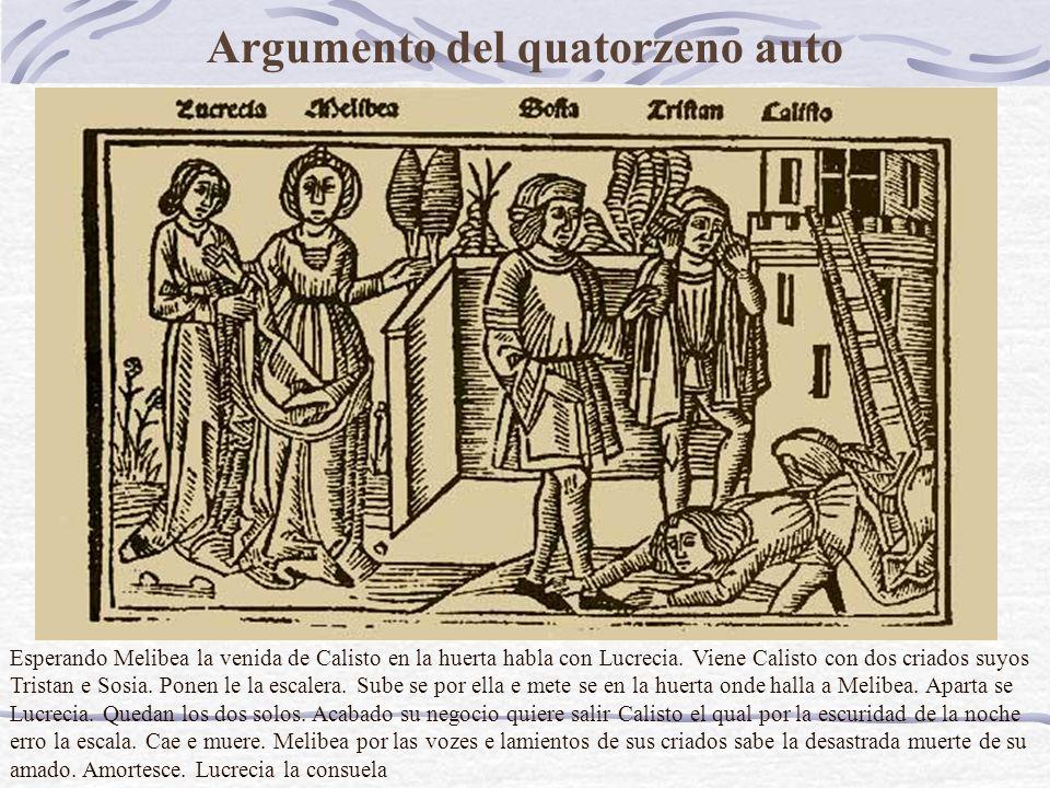 Argumento del quatorzeno auto Esperando Melibea la venida de Calisto en la huerta habla con Lucrecia.
