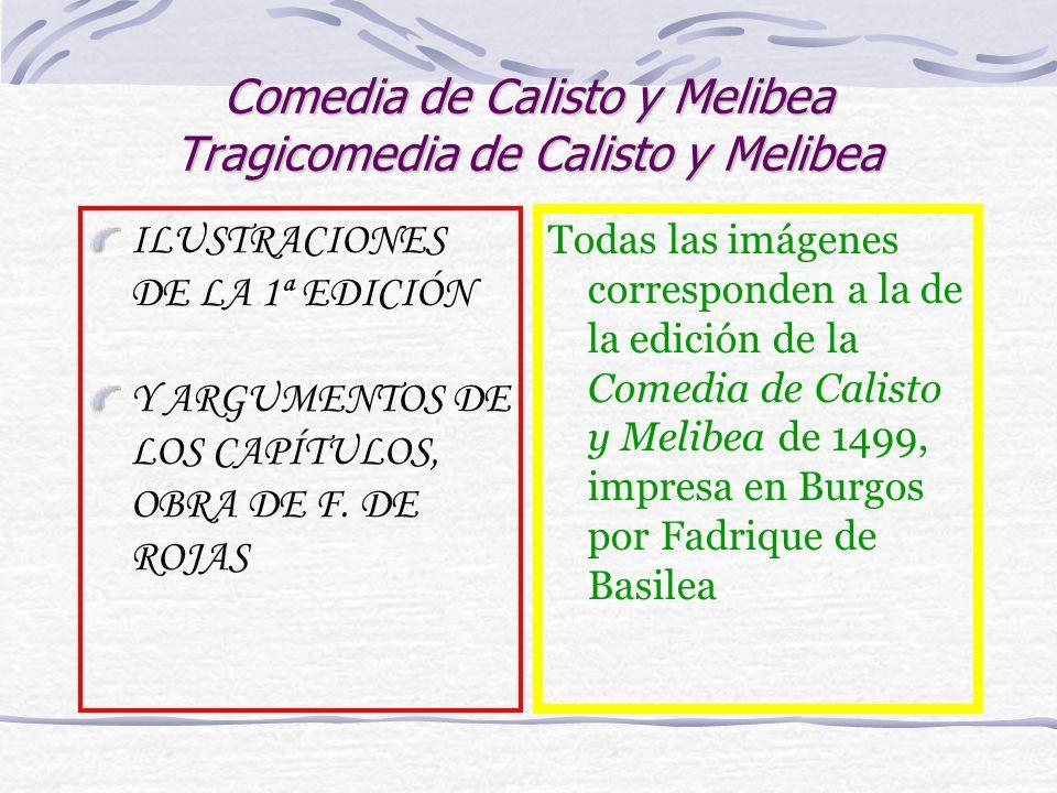 Comedia de Calisto y Melibea Tragicomedia de Calisto y Melibea ILUSTRACIONES DE LA 1ª EDICIÓN Y ARGUMENTOS DE LOS CAPÍTULOS, OBRA DE F.