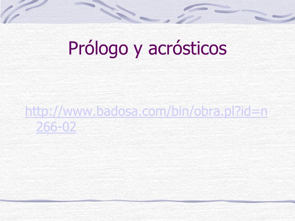 Prólogo y acrósticos http://www.badosa.com/bin/obra.pl?id=n 266-02