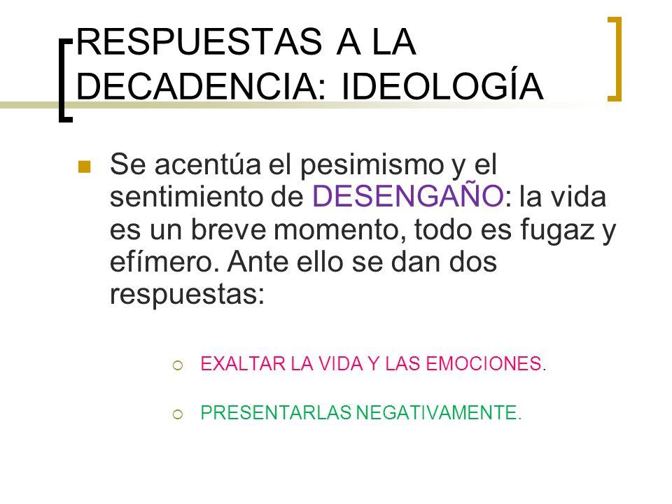 DOS PALABRAS CLAVE: PESIMISMO CONTRASTE: ESPLENDOR ARTÍSTICO (SIGLO DE ORO)/ DECADENCIA POLÍTICA, ECONÓMICA.