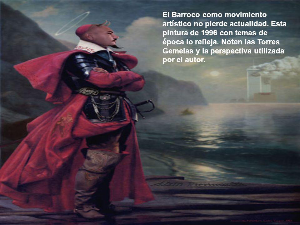 El Barroco como movimiento artístico no pierde actualidad. Esta pintura de 1996 con temas de época lo refleja. Noten las Torres Gemelas y la perspecti