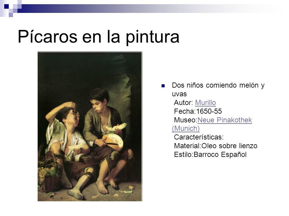 Pícaros en la pintura Dos niños comiendo melón y uvas Autor: Murillo Fecha:1650-55 Museo:Neue Pinakothek (Munich) Características: Material:Oleo sobre