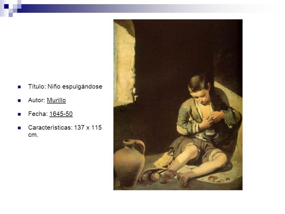 Título: Niño espulgándose Autor: Murillo Fecha: 1645-50 Características: 137 x 115 cm.
