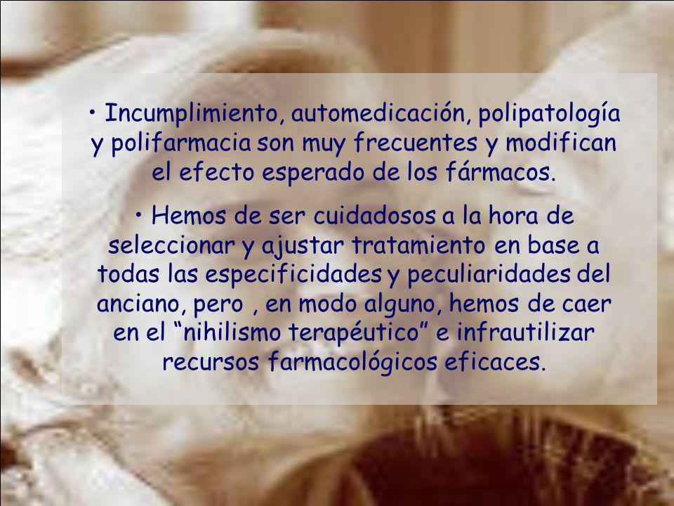 Incumplimiento, automedicación, polipatología y polifarmacia son muy frecuentes y modifican el efecto esperado de los fármacos. Hemos de ser cuidadoso