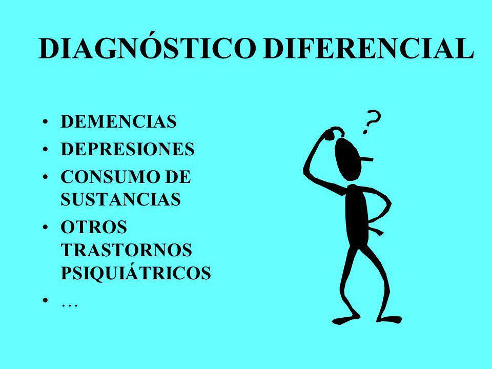 DIAGNÓSTICO DIFERENCIAL DEMENCIAS DEPRESIONES CONSUMO DE SUSTANCIAS OTROS TRASTORNOS PSIQUIÁTRICOS …