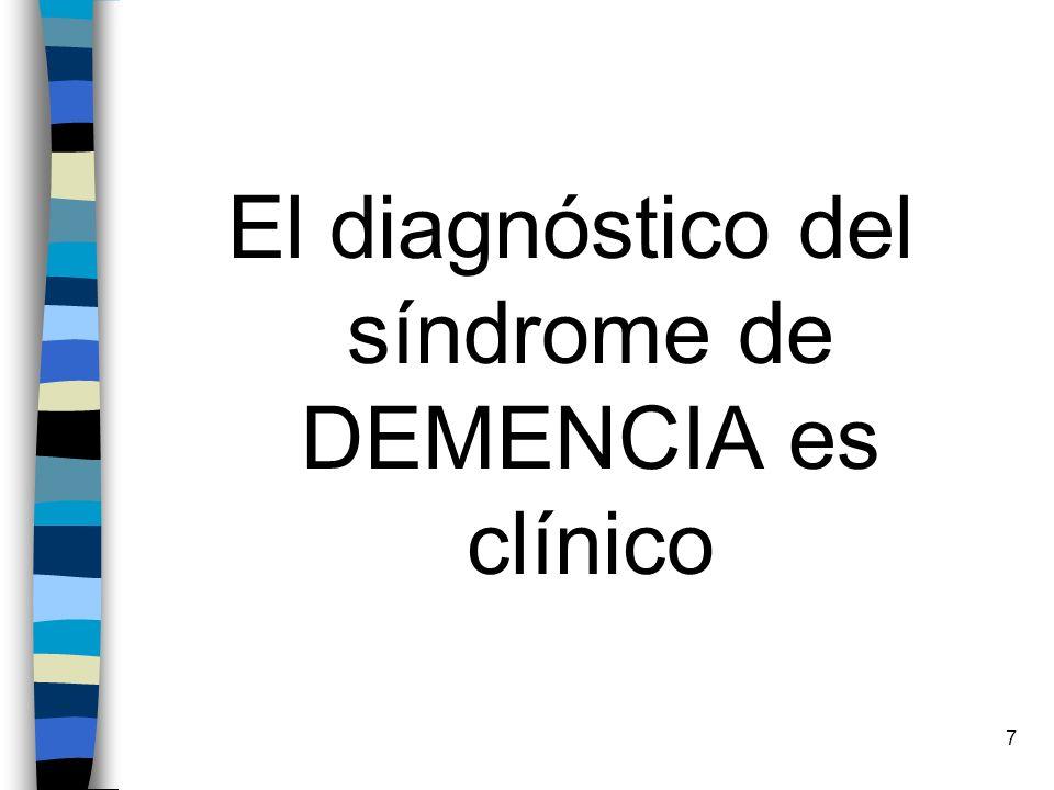 7 El diagnóstico del síndrome de DEMENCIA es clínico