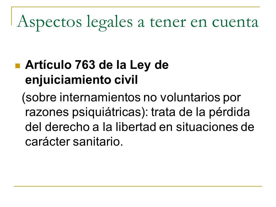 Artículo 763 de la Ley de enjuiciamiento civil (sobre internamientos no voluntarios por razones psiquiátricas): trata de la pérdida del derecho a la libertad en situaciones de carácter sanitario.