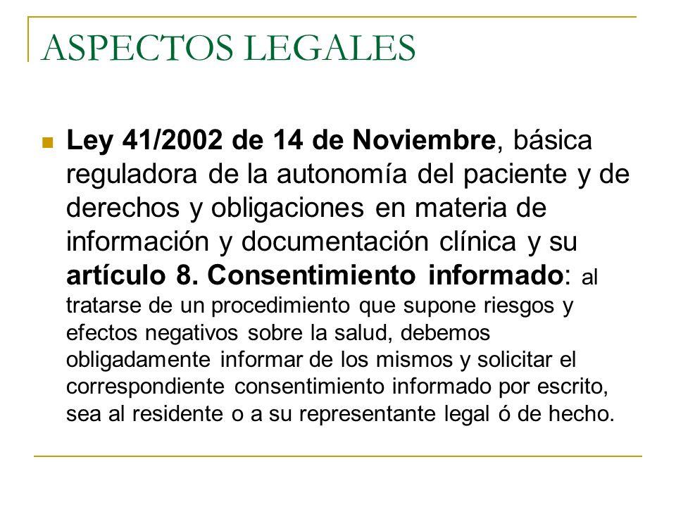 ASPECTOS LEGALES Ley 41/2002 de 14 de Noviembre, básica reguladora de la autonomía del paciente y de derechos y obligaciones en materia de información y documentación clínica y su artículo 8.