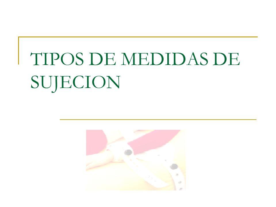 TIPOS DE MEDIDAS DE SUJECION
