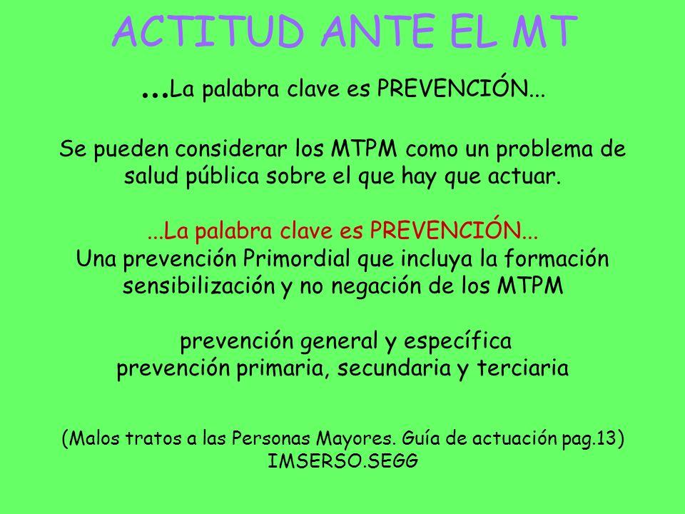 ACTITUD ANTE EL MT... La palabra clave es PREVENCIÓN...