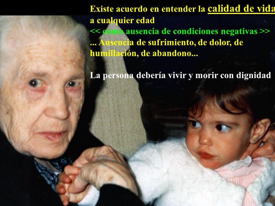 Existe acuerdo en entender la calidad de vida a cualquier edad >...