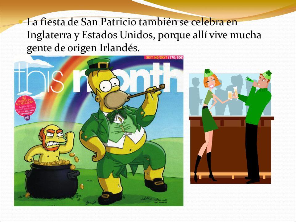 La fiesta de San Patricio también se celebra en Inglaterra y Estados Unidos, porque allí vive mucha gente de origen Irlandés.