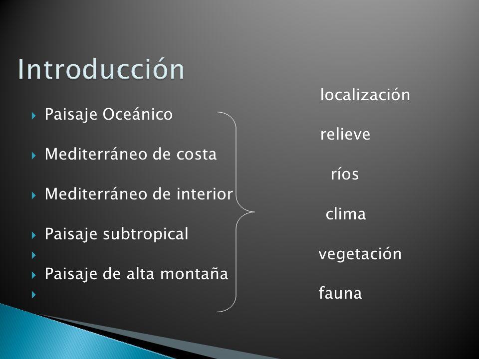 -Clima del Paisaje Oceánico: Inviernos suaves y veranos frescos y precipitaciones abundantes.