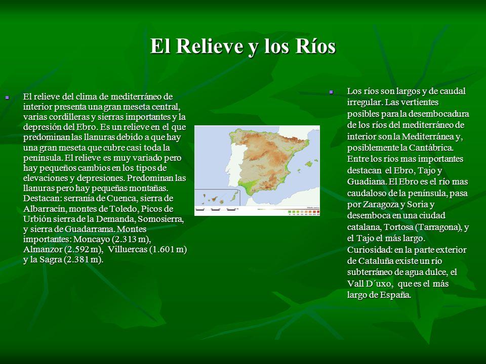 El Relieve y los Ríos El relieve del clima de mediterráneo de interior presenta una gran meseta central, varias cordilleras y sierras importantes y la