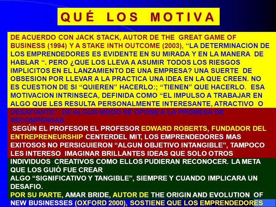 Q U É L O S M O T I V A DE ACUERDO CON JACK STACK, AUTOR DE THE GREAT GAME OF BUSINESS (1994) Y A STAKE INTH OUTCOME (2003), LA DETERMINACION DE LOS E