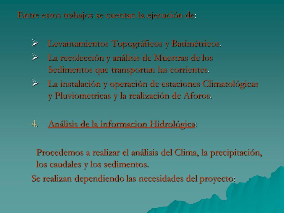 La metodología que se utiliza depende de la información disponible y de las necesidades del proyecto.