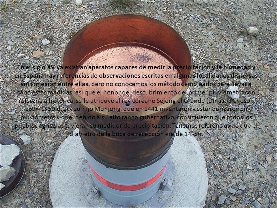 En el siglo XV ya existían aparatos capaces de medir la precipitación y la humedad y en España hay referencias de observaciones escritas en algunas lo