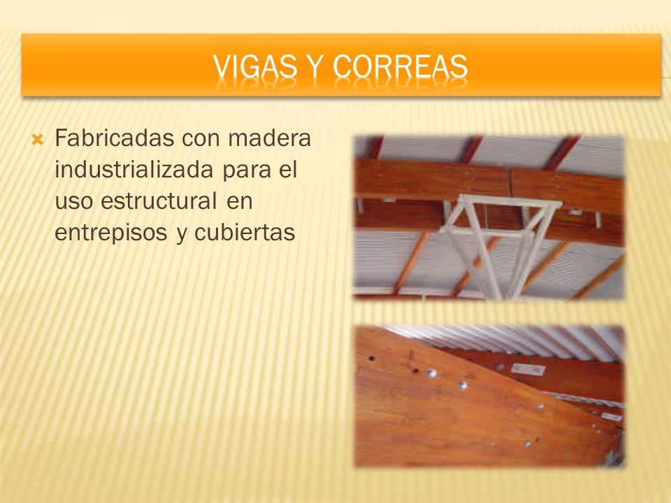 Fabricadas con madera industrializada para el uso estructural en entrepisos y cubiertas