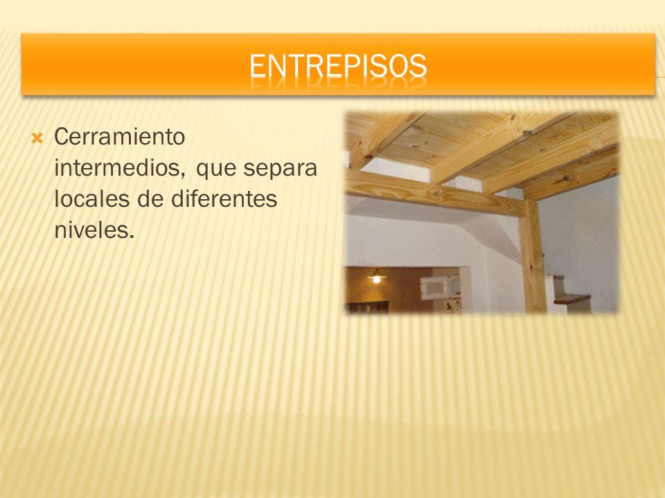Cerramiento intermedios, que separa locales de diferentes niveles.