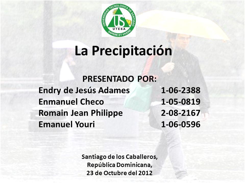 PRECIPITACIÓN (METEOROLOGÍA) En meteorología, la precipitación es cualquier forma de hidrometeoro que cae del cielo y llega a la superficie terrestre.