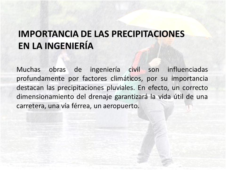 El conocimiento de las precipitaciones pluviales extremas y el consecuencia el dimensionamiento adecuado de las obras hidráulicas, así por ejemplo los vertedores de excedencias de las presas, garantizará su correcto funcionamiento y la seguridad de las poblaciones que se sitúan aguas abajo.