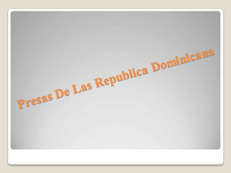 Presas De Las Republica Dominicana