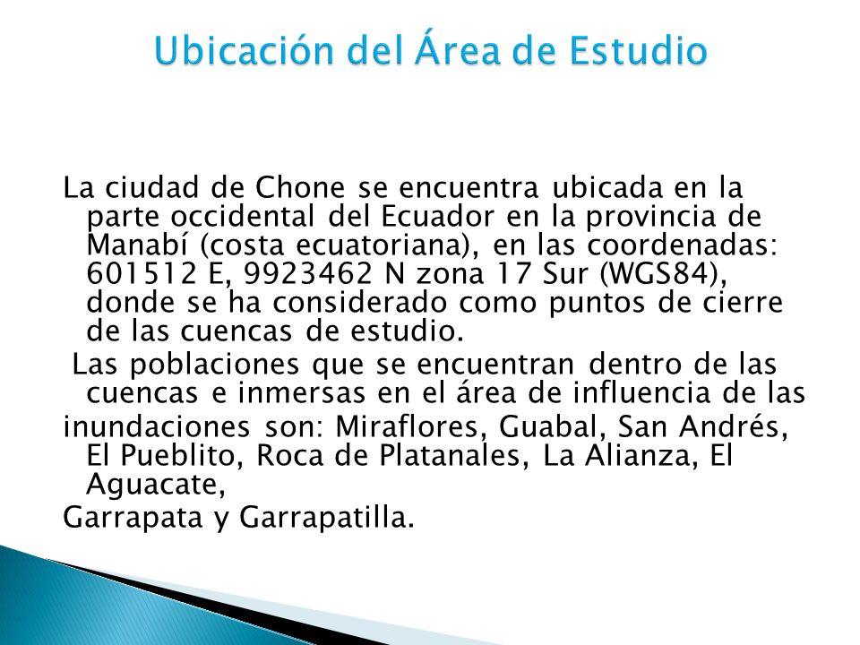 La ciudad de Chone se encuentra ubicada en la parte occidental del Ecuador en la provincia de Manabí (costa ecuatoriana), en las coordenadas: 601512 E