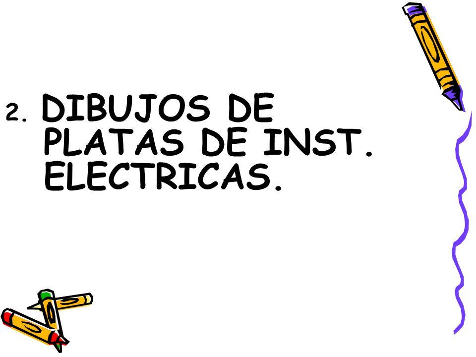 2. DIBUJOS DE PLATAS DE INST. ELECTRICAS.