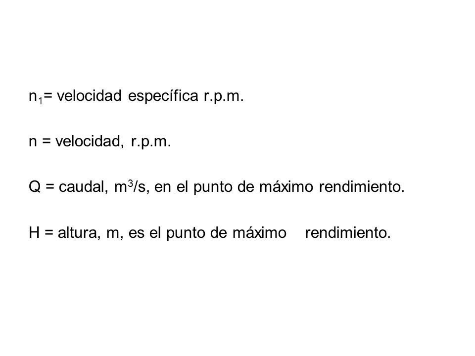 n 1 = velocidad específica r.p.m.n = velocidad, r.p.m.
