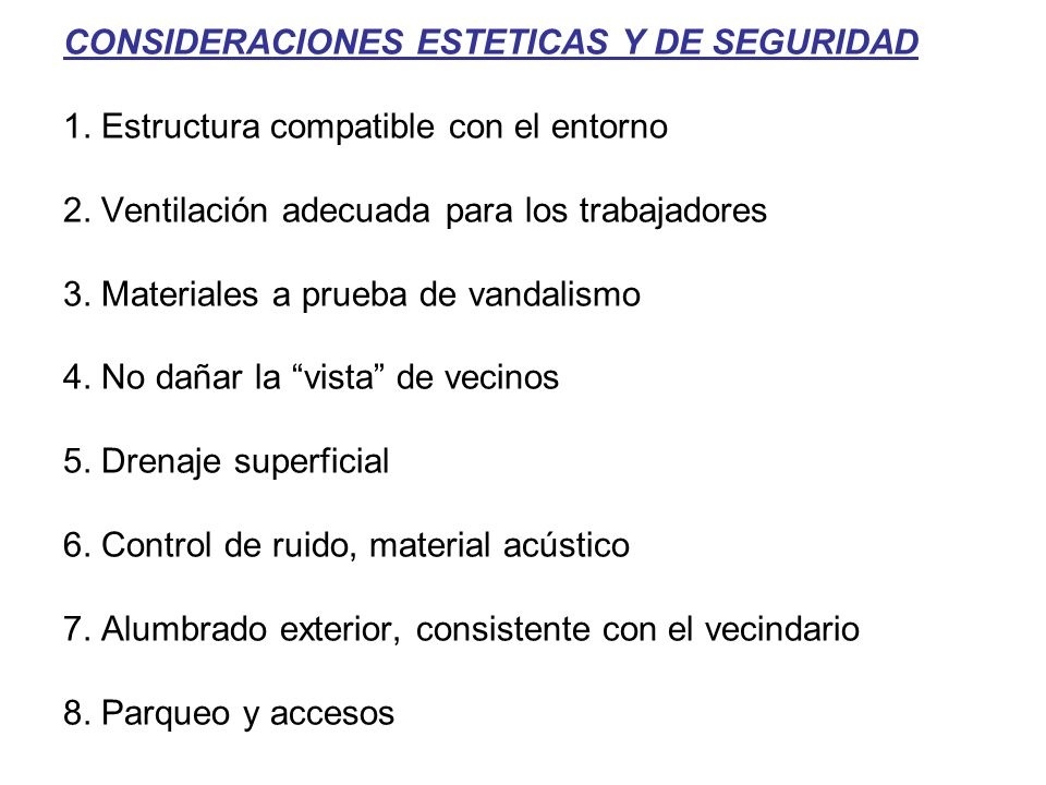 CONSIDERACIONES ESTETICAS Y DE SEGURIDAD 1.Estructura compatible con el entorno 2.